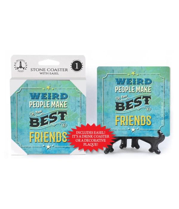 Wierd people make the best friends