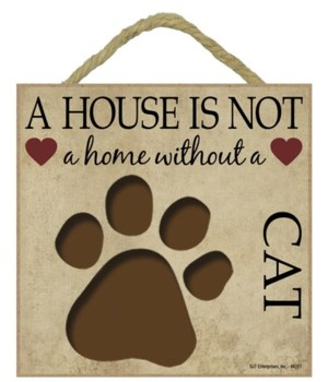 Without Cat House 5x5 Plaque