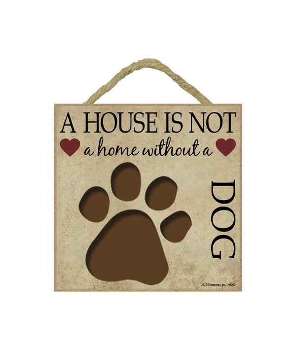 Without Dog House 5x5 Plaque