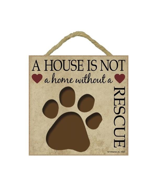 Rescue House 5x5 Plaque