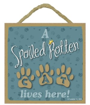 Spoiled rotten cat 5x5 Plaque