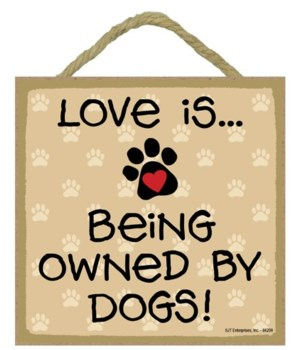 Owned by Dogs Love Is.. 5x5 plaque