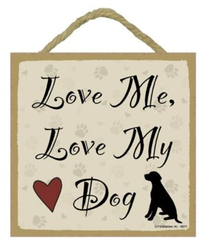 Love Me... My Dog5x5 plaque