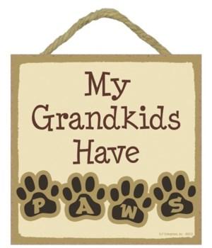 Grandkids Have PAWS 5x5 plaque
