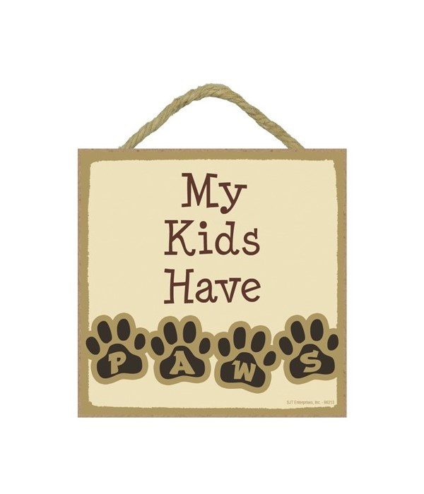 My Kids Have Paws 5x5 plaque