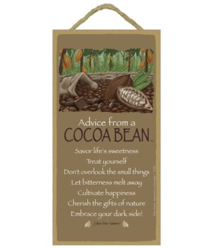 Advice from a Cocoa Bean 5x10 sign