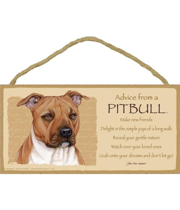 Advice from a Pitbull (tan) 5x10