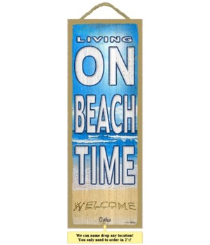 Living on Beach time - Welcome written i