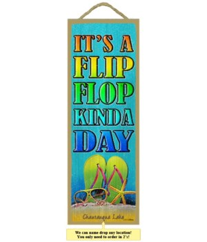 It's a flip flop kinda day 5 x 15 Sign