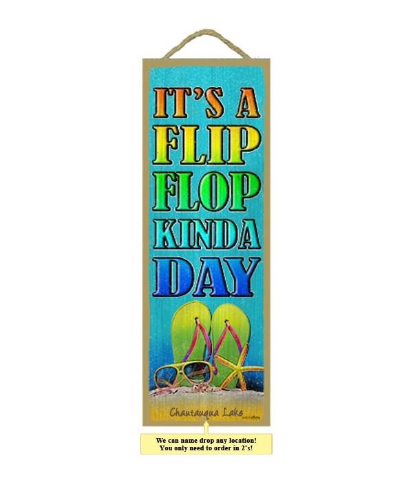 It's a flip flop kinda day 5 x 15 Sign
