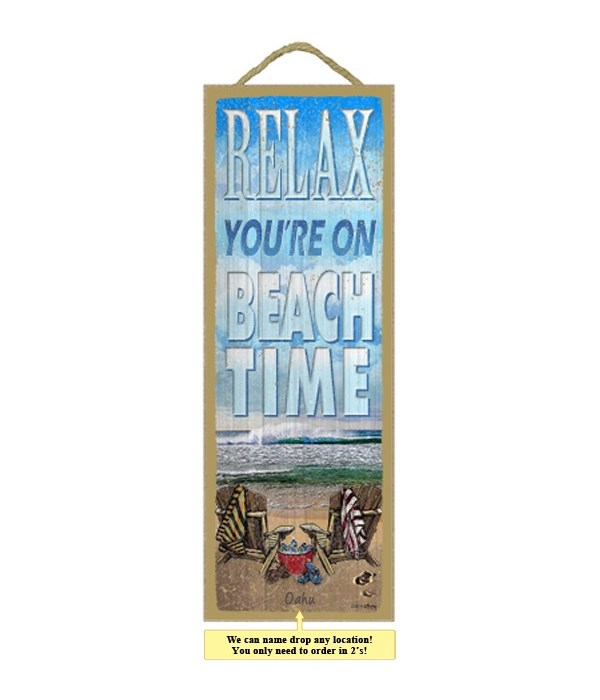 Relax, your on beach time 5 x 15 Sign