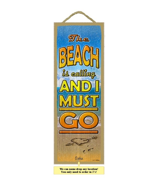 The beach is calling, and I must go 5 x