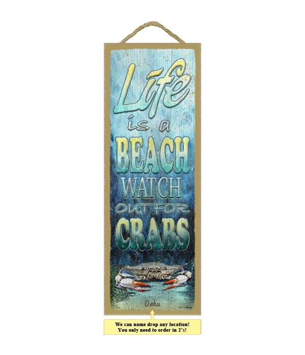 Life is a beach. Watch out for crabs 5 x