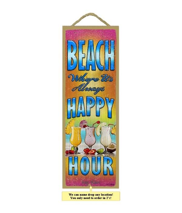 BEACH - Where it's always happy hour! 5
