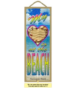 My (Heart) is at the beach 5 x 15 Sign