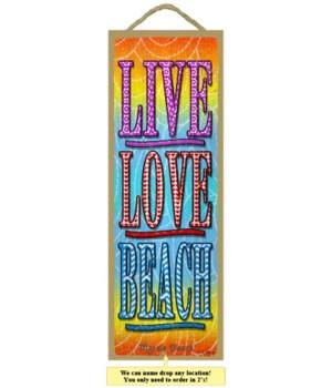 Live. Love. Beach 5 x 15 Sign