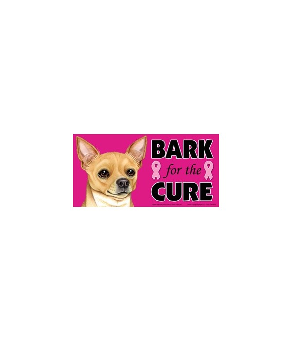 Bark for the Cure Chihuahua (tan) 4x8 Ca