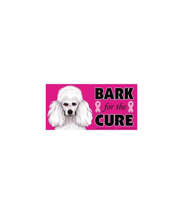 Bark for the Cure Poodle (White) 4x8 Car