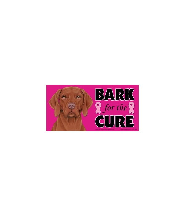 Bark for the Cure Vizsla  4x8 Car Magnet