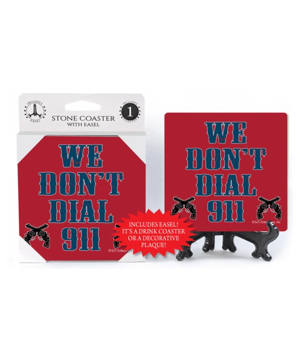 We don't dial 911 - red bkgd coaster