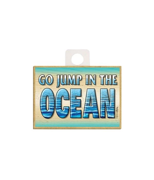 Go jump in the ocean Magnet
