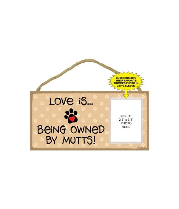 Love owned by Mutts picture 5x10 plaque