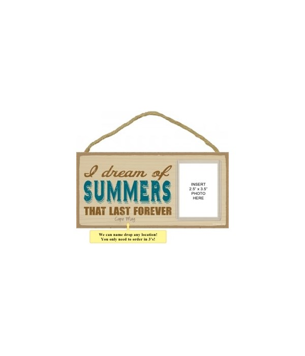Dream summers  photo insert 5x10 plaque