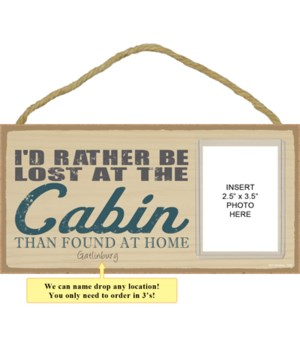 I'd rather be lost at the cabin than found at home