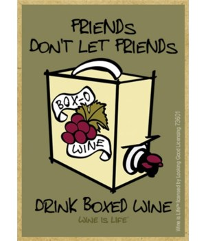 Friends don't let friends drink boxed wi