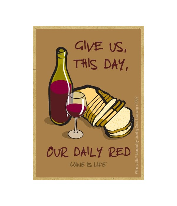 Give us, this day, our daily red Magnet