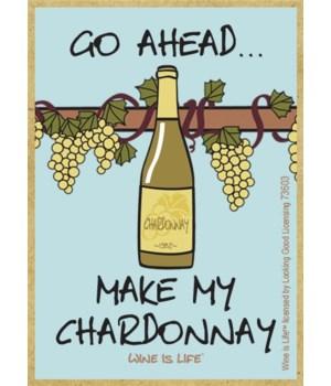 Go ahead… make my chardonnay Magnet