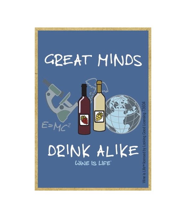 Great minds drink alike Magnet
