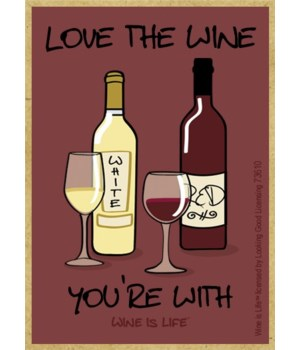 Love the wine you're with Magnet