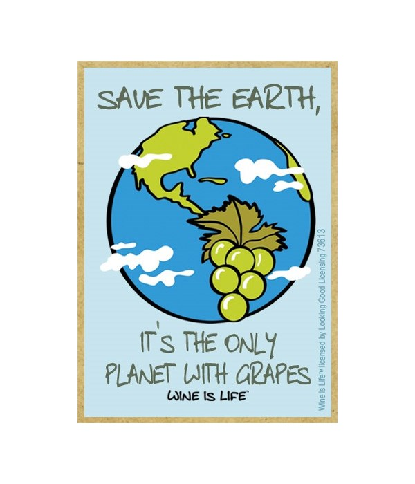 Save the Earth, it's the only planet wit