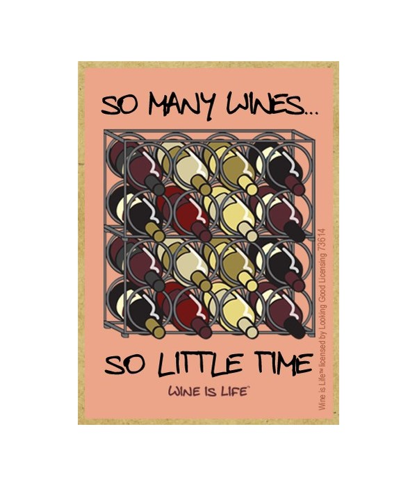 So many wines, so little time Magnet