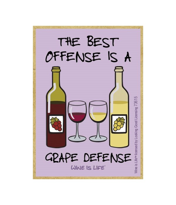 The best offense is a grape defense Magn