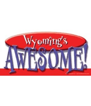(Your state name)'s Awesome!     (For ex