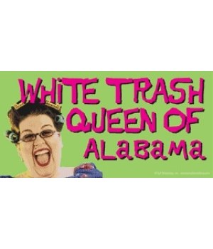 White Trash Queen of (your state name) 4