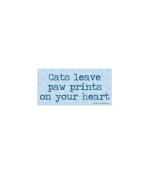 Cats leave paw prints on your heart 4x8