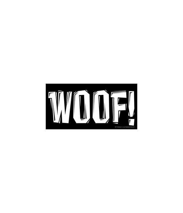 WOOF! 4x8 Car Magnet