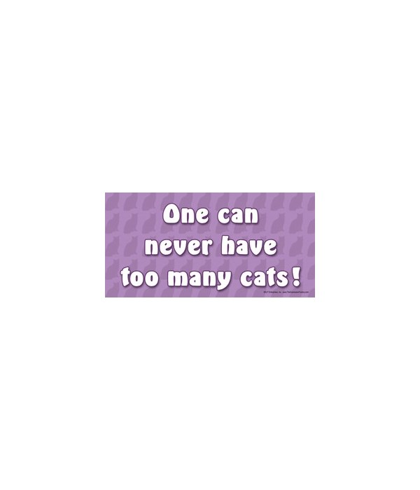 One can never have too many cats. 4x8 Ca