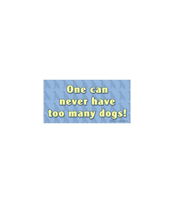 One can never have too many dogs. 4x8 Ca