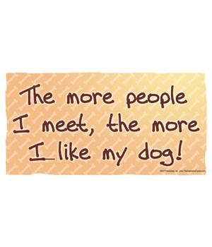 The more people I meet, the more I like