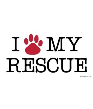 I love* my rescue (*red paw print) 4x8 C