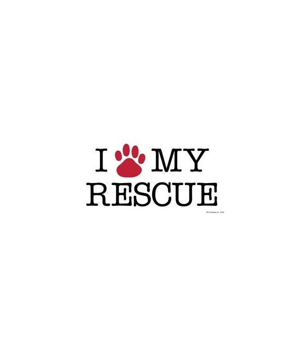 I love* my rescue (*red paw print) 4x8 C