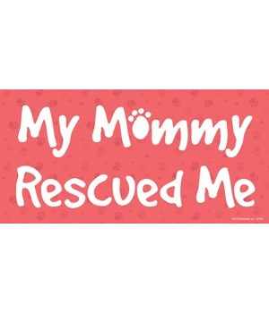 My Mommy Rescued Me 4x8 Car Magnet
