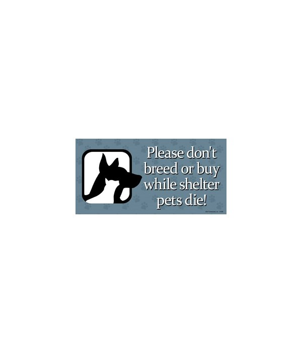 Please don't breed or buy while shelter