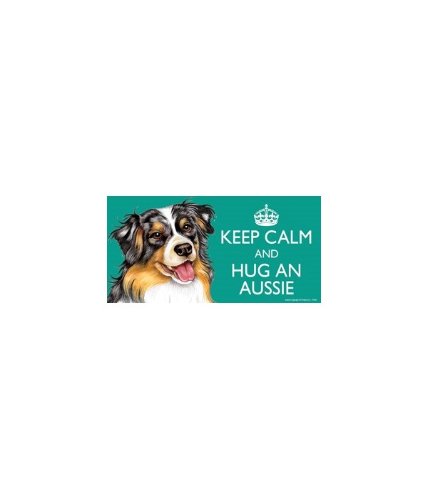 Keep Calm and Hug an Aussie 4x8 Car Magn