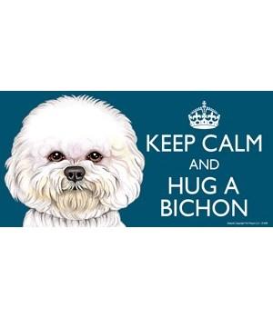 Keep Calm and Hug a Bichon 4x8 Car Magne