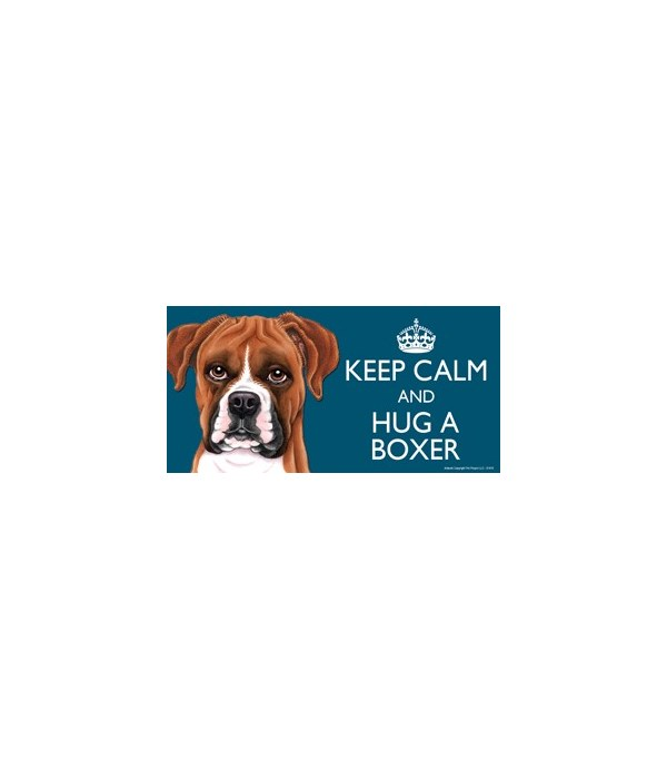 Keep Calm and Hug a Boxer (uncropped ear